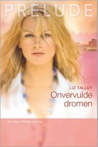Onvervulde dromen - Een uitgave van Harlequin Prelude - romantische roman - Deel 2 van Bayou Bridge