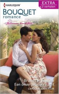 Bruiloft in Toscane/Een onvergetelijke nacht - Bouquet Extra 322, 2-in-1 - Een uitgave van de romantische reeks Harlequin Bouquet - Deel 1 & 2 van Italiaanse bruiloften