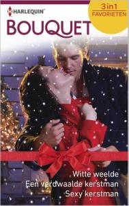 Witte weelde / Een verdwaalde kerstman / Sexy kerstman - Bouquet Favorieten 385, 3-in-1 - Een uitgave van de romantische reeks Harlequin Bouquet