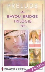 Bayou Bridge-trilogie - eBundel - Een uitgave van Harlequin Prelude - romantische roman