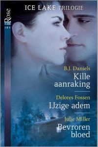 Kille aanraking / IJzige adem / Bevroren bloed, 3-in-1 - Een uitgave van Harlequin Black Rose - romantische triller - Ice Lake-trilogie