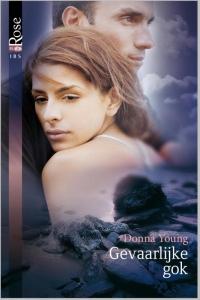 Gevaarlijke gok - Een uitgave van Harlequin Black Rose - romantische thriller