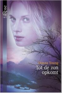 Tot de zon opkomt - Een uitgave van Harlequin Black Rose - romantische thriller