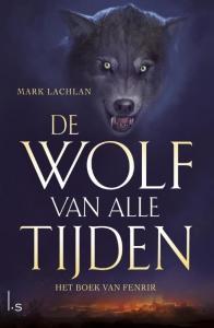 De Wolf van alle Tijden 1 Het Boek van Fenrir