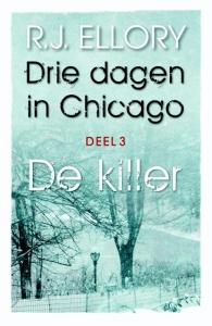 Drie dagen in Chicago - deel 3 De killer