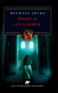 Moord in het klooster; Een Sir Baldwin mysterie