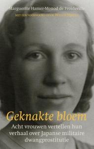 Geknakte Bloem: verhalen van Nederlandse troostmeisjes