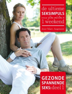 Gezonde spannende seks De Ultieme Seksimpuls voor jullie relatie in 1 weekend