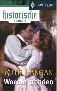 Woeste gronden - Een uitgave van de romantische reeks Harlequin Historische Roman
