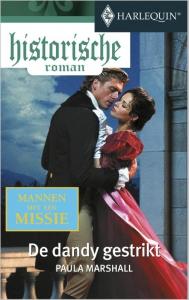 De dandy gestrikt  - Een uitgave van de romantische reeks Harlequin Historische Roman - Een Mannen met een missie-verhaal