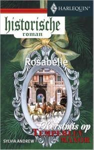 Rosabelle - Een uitgave van de romantische reeks Harlequin Historische Roman - Deel 1 van Kerstmis op Temperley Manor