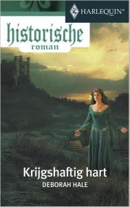 Krijgshaftig hart  - Een uitgave van de romantische reeks Harlequin Historische Roman