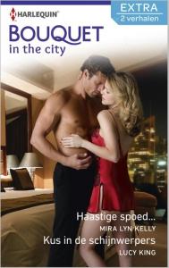 Haastige spoed... / Kus in de schijnwerpers - Bouquet Extra In the city 329, 2-in-1 - Een uitgave van de romantische reeks Harlequin Bouquet