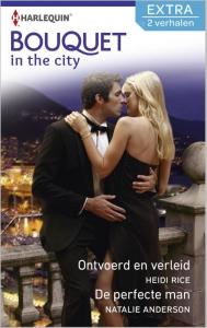 Ontvoerd en verleid / De perfecte man - Bouquet Extra In the city 333, 2-in-1 - Een uitgave van de romantische reeks Harlequin Bouquet