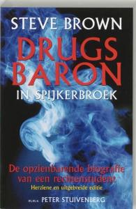 Steve Brown, drugsbaron in spijkerbroek