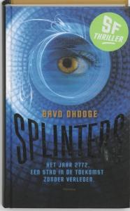 Mike Snow-reeks 2: Splinters