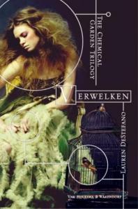 Chemical Garden trilogie - Verwelken