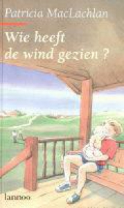Wie heeft de wind gezien ?