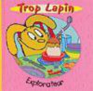 TROP LAPIN:EXPLORATEUR
