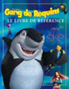 GANG DE REQUINS:LIVRE DE REFERENCE