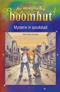De magische boomhut Mysterie in spookstad (7-9 j.)