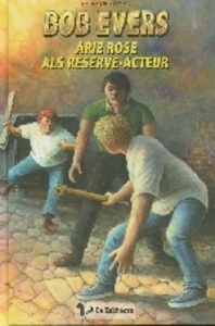 BOB EVERS 47. ARIE ROSE ALS RESERVE ACTE