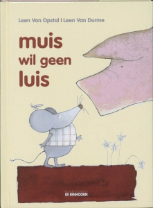 MUIS WIL GEEN LUIS