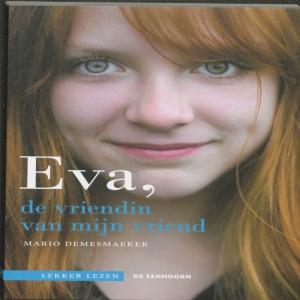 Lekker lezen Eva, de vriendin van mijn vriend