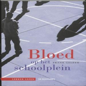 Lekker lezen Bloed op het schoolplein