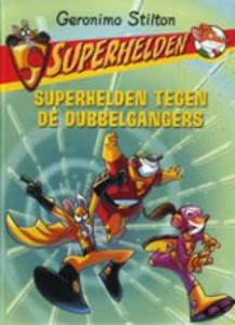 Superhelden 4: Superhelden tegen de dubbelgangers