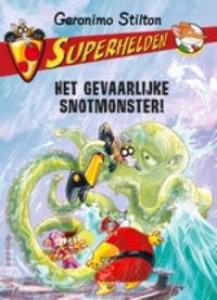 Superhelden 5: Het gevaarlijke snotmonster!