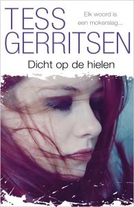 Dicht op de hielen - Tess Gerritsen