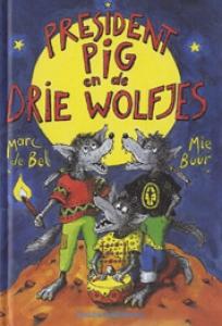 President pig en de drie wolfjes