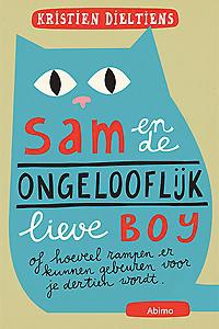 Sam en de ONGELOOFLIJK lieve boy