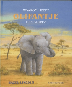 Waarom heeft Olifantje een slurf?