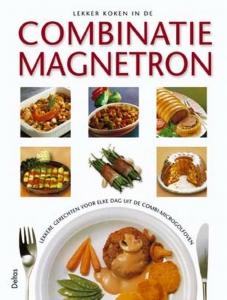Lekker koken in de combinatie magnetron