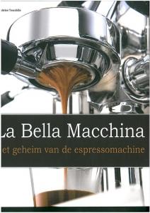 LA BELLA MACCHINA - Het geheim van de espressomachine