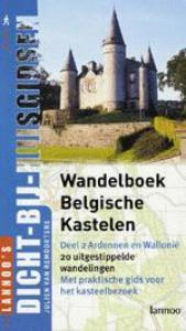 Wandelboek Belgische Kastelen - Deel 2: Ardennen/Wallonië