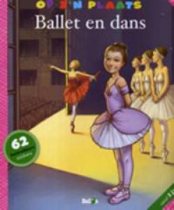 OP Z N PLAATS: BALLET EN DANS