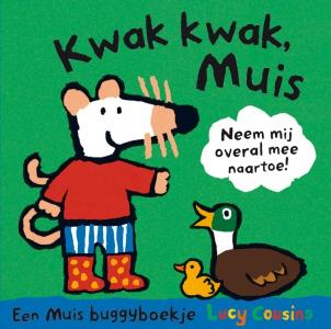 Kwak kwak, Muis