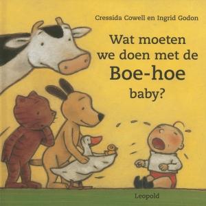 Wat moeten we doen met de Boe-hoe baby?