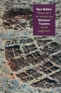 Waarom is de moord op Marianne Vaatstra nooit opgelost ?