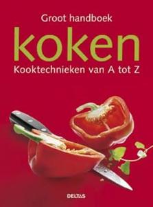 Groot handboek koken - kooktechnieken van A tot Z