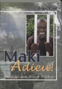 MAKI ADIEU !  De man die dood moest