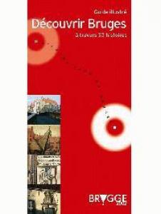 Découvrir Bruges à travers 33 histoires