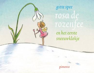 Rosa de rozenfee en het eerste sneeuwklokje
