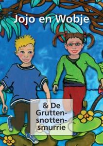 Jojo en Wobje & De Gruttensnottensmurrie