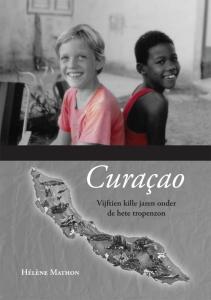 Curacao, vijftien kille jaren onder de hete tropenzon
