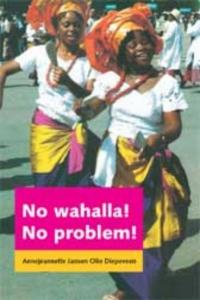 No wahalla! No problem!
