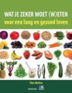 Wat je zeker moet (w)eten voor een lang en gezond leven